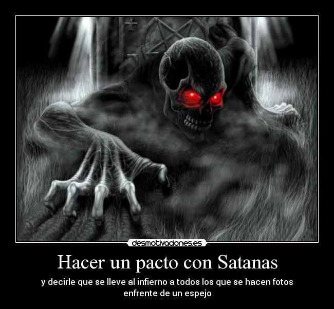 Hacer un pacto con Satanas   Desmotivaciones