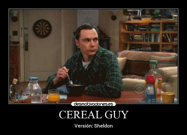 carteles sheldon big bang theory cereal guy desmotivaciones