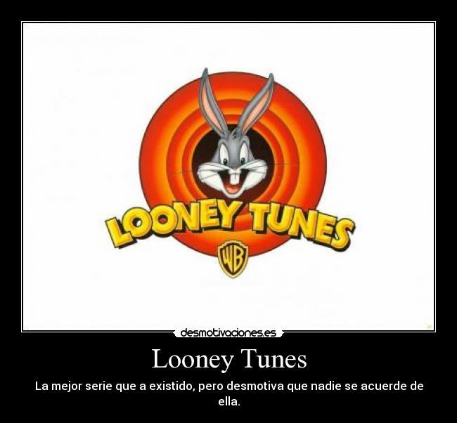 Looey Tunes, una de las mejores series que e visto!