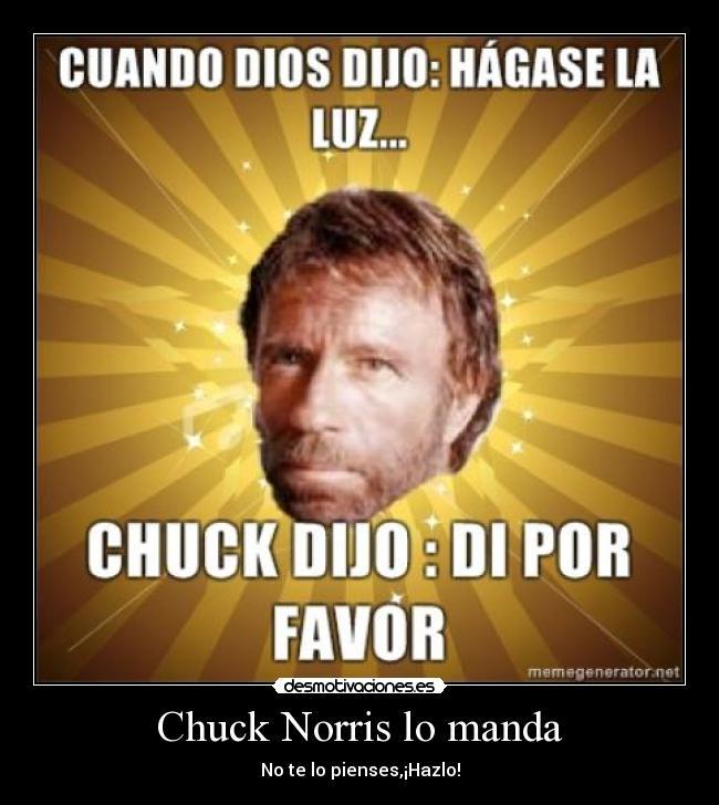 Chuck norris manda , dios obedece