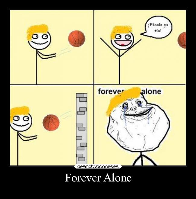 Forever Alone -