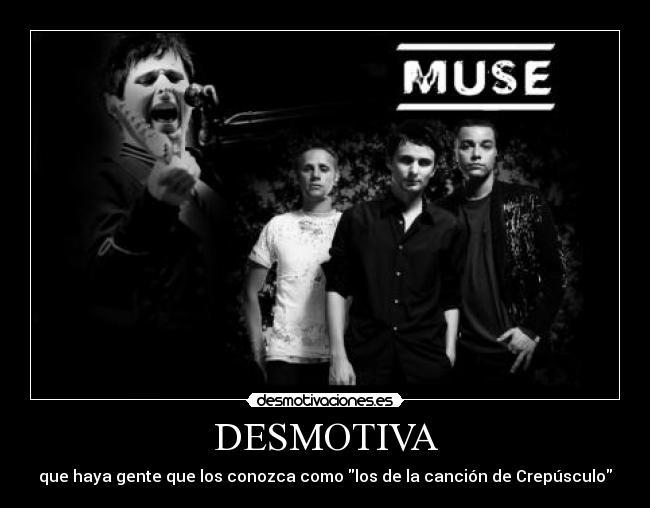 Muse Motivaciones y Desmotivaciones
