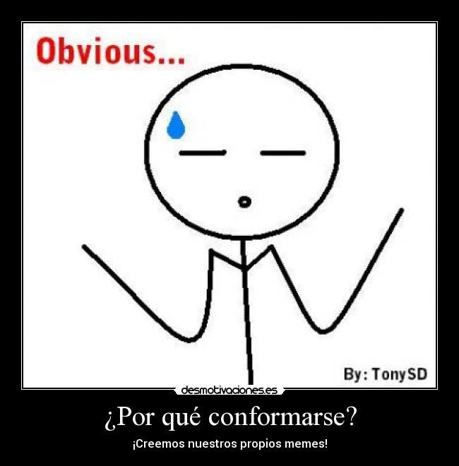 http://img.desmotivaciones.es/201102/Obviousface.jpg