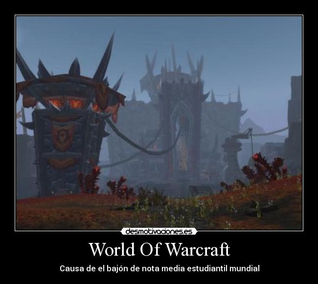 World Of Warcraft - Causa de el bajón de nota media estudiantil mundial