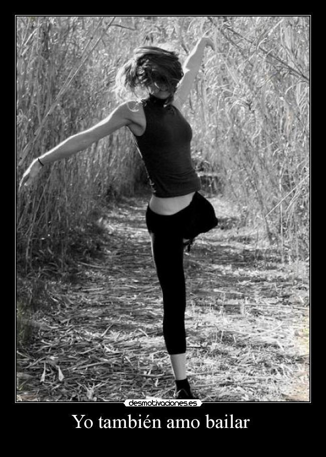 Yo También Amo Bailar Desmotivaciones