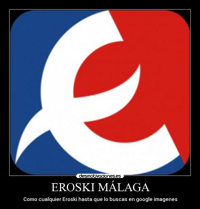 El Eroski de Malaga Eroski
