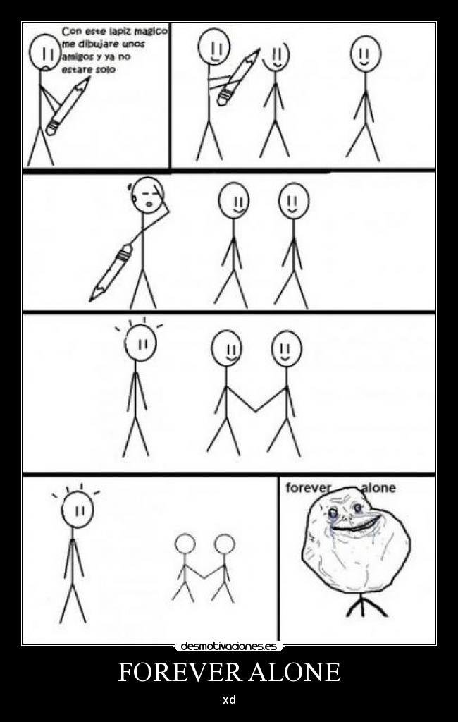 FOREVER ALONE - xd