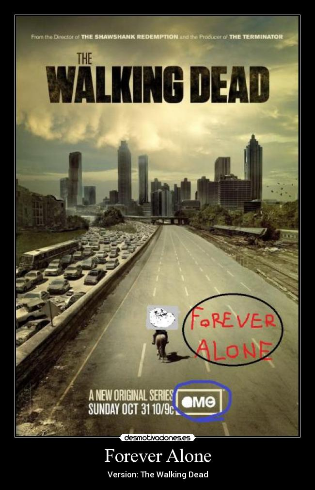 Forever Alone - Version: The Walking Dead