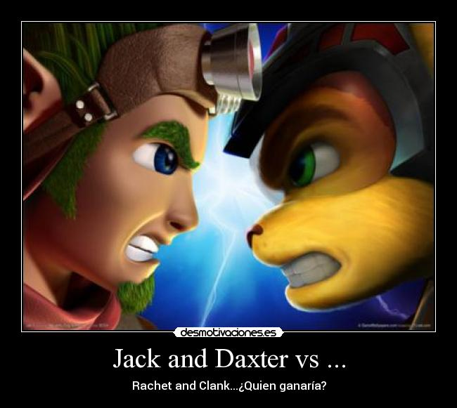 carteles jack and daxter rachet and clank desmotivaciones