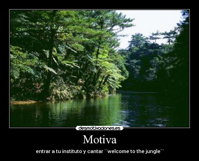 Motiva - entrar a tu instituto y cantar ``welcome to the jungle´´