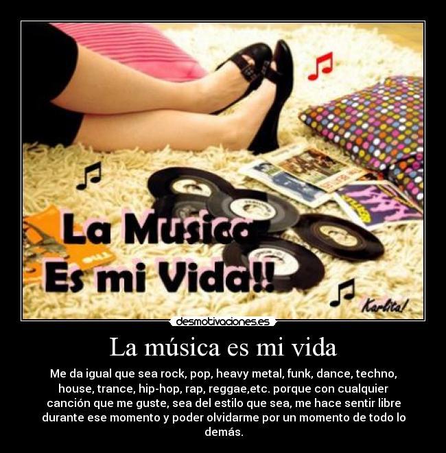 La música es mi vida | Desmotivaciones - 76.0KB
