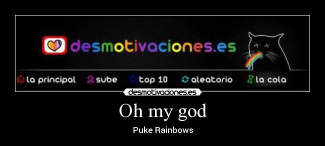 Oh my god - Puke Rainbows