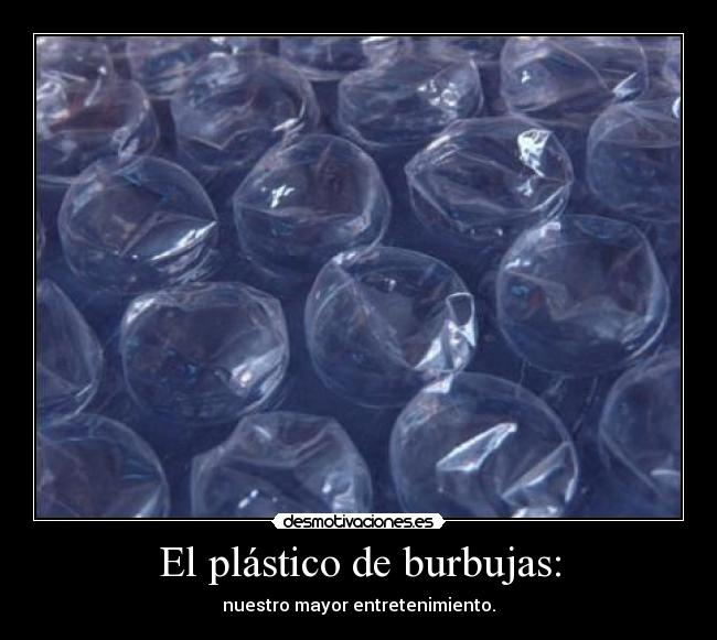 El pl stico de burbujas desmotivaciones - Plastico de burbujas ...