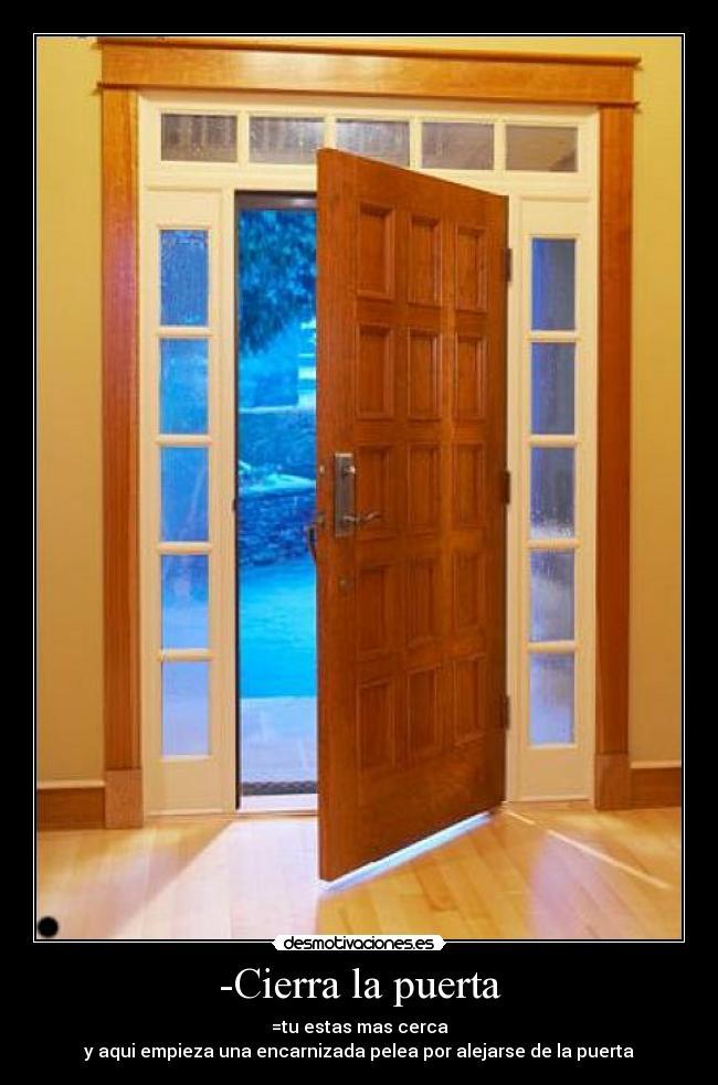 Cierra la puerta desmotivaciones for Puerta en ingles