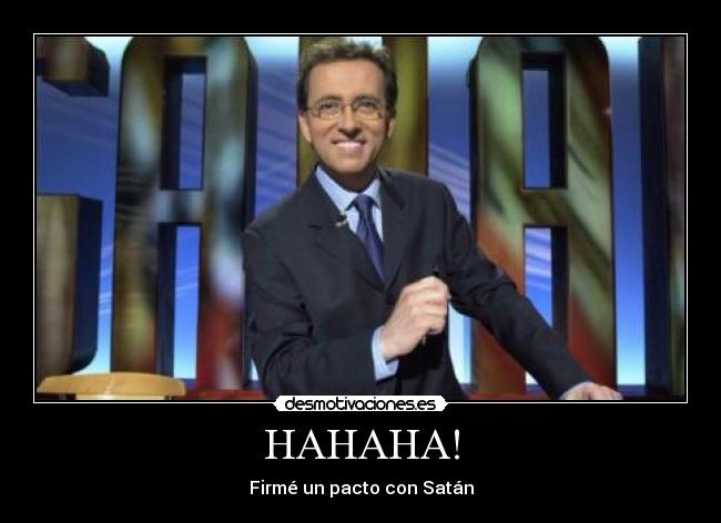 HAHAHA! - Firm un pacto con Satn