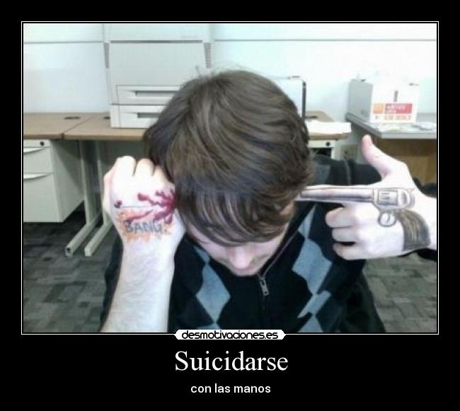 Suicidarse - con las manos
