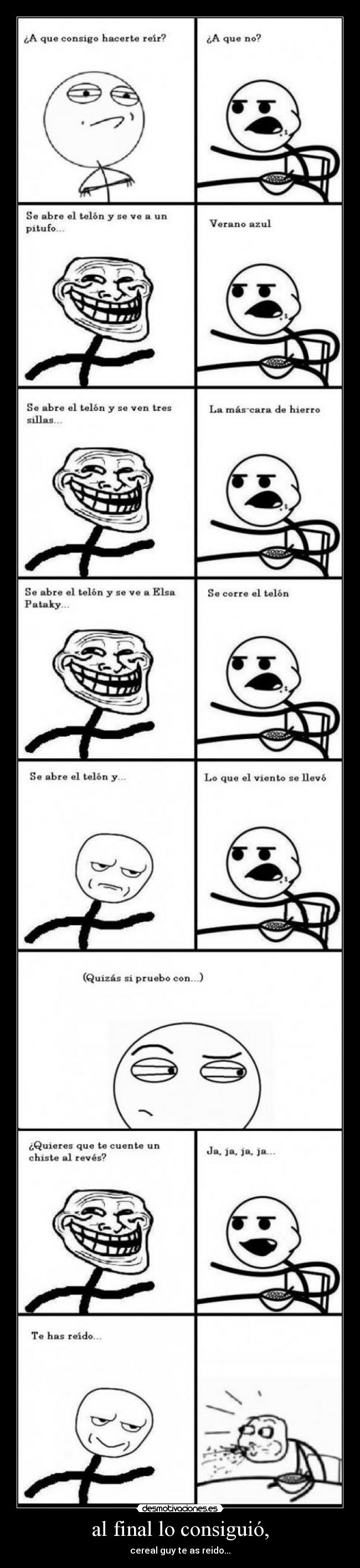 al final lo consiguió, - cereal guy te as reido...
