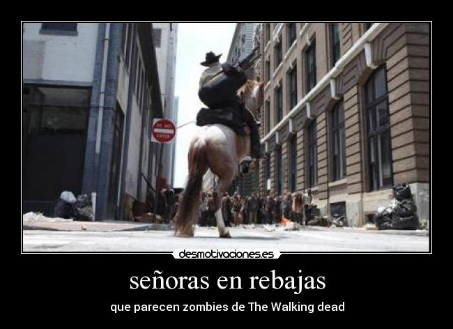 señoras en rebajas - que parecen zombies de The Walking dead