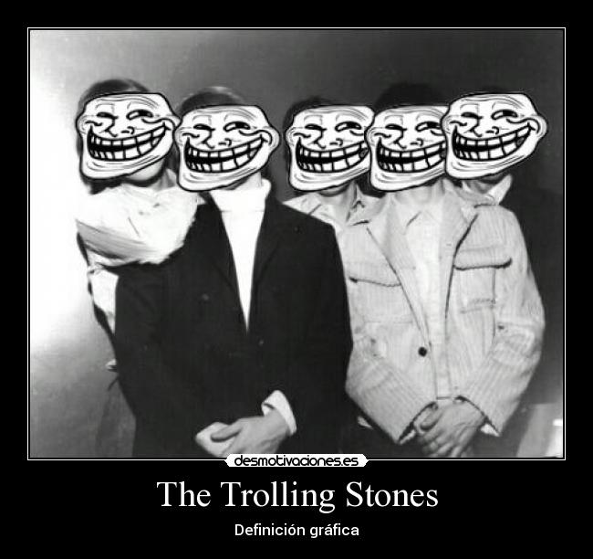 The Trolling Stones -