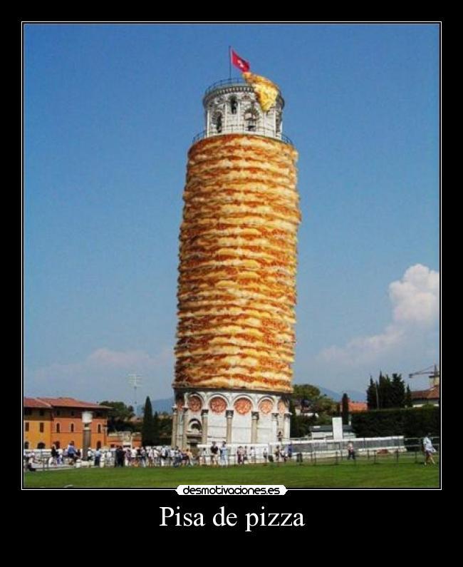 carteles pisa torre pizza photoshop italia desmotivaciones