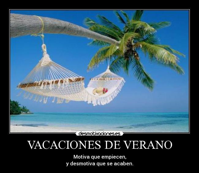 Vacaciones De Verano Desmotivaciones