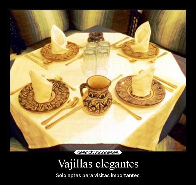 Vajillas elegantes desmotivaciones for Vajillas elegantes