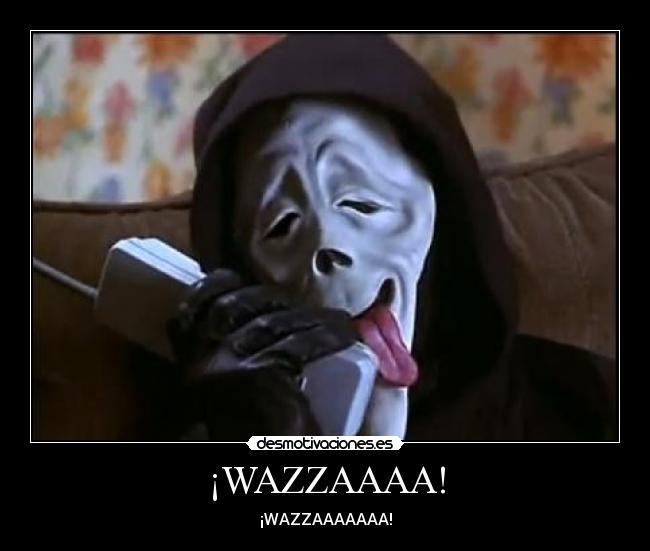 Wazzup Scary Movie Meme Carteles wazzaa scary movieScary Movie 1 Scream Wazzup