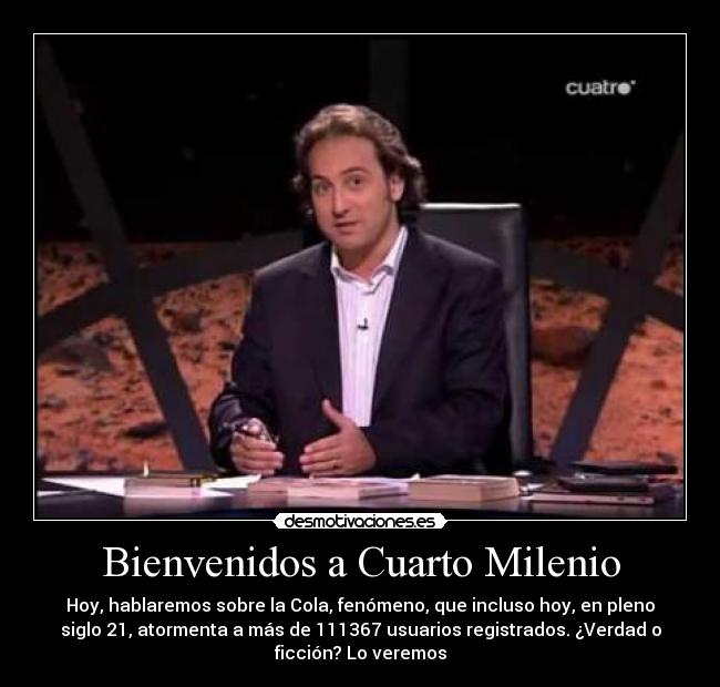 Bienvenidos a cuarto milenio desmotivaciones for Horario de cuarto milenio