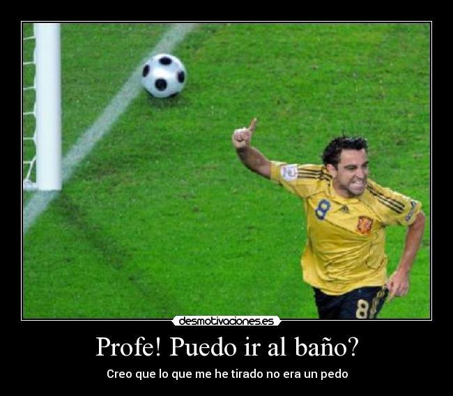 Imagenes De Ir Al Baño:carteles futbol xavi bano hernandez gol balon espana crack profe ir