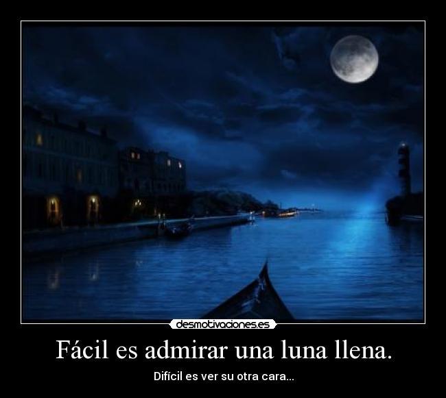 F cil es admirar una luna llena desmotivaciones for Cuando es luna llena