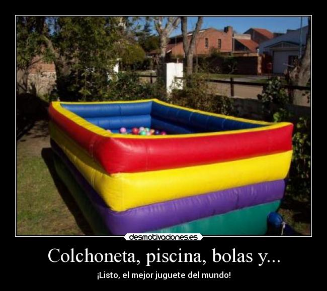 Colchoneta piscina bolas y desmotivaciones for Colchonetas piscina