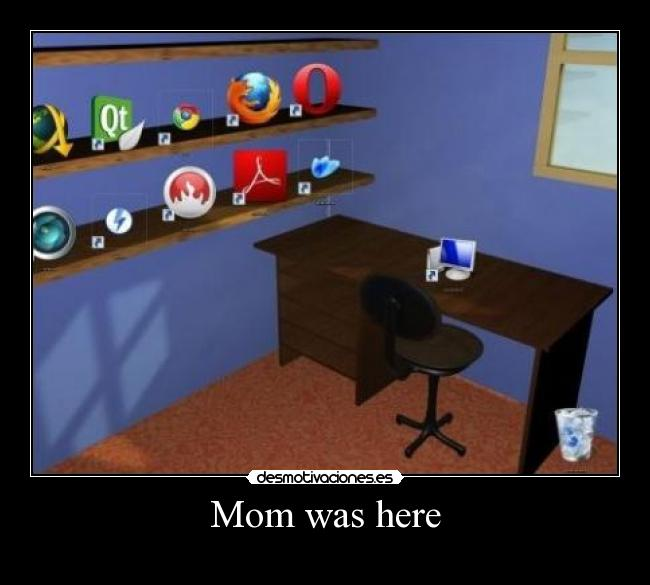 Mom was here -
