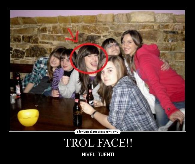 TROL FACE!! - NIVEL: TUENTI