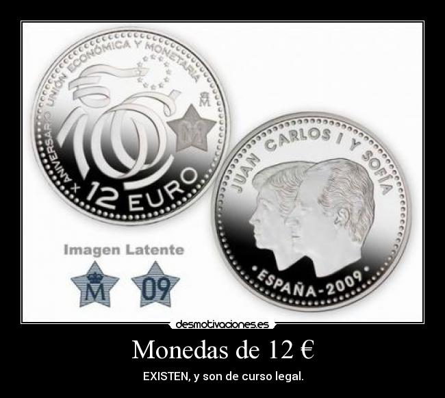 Monedas de 12 € - EXISTEN, y son de curso legal.