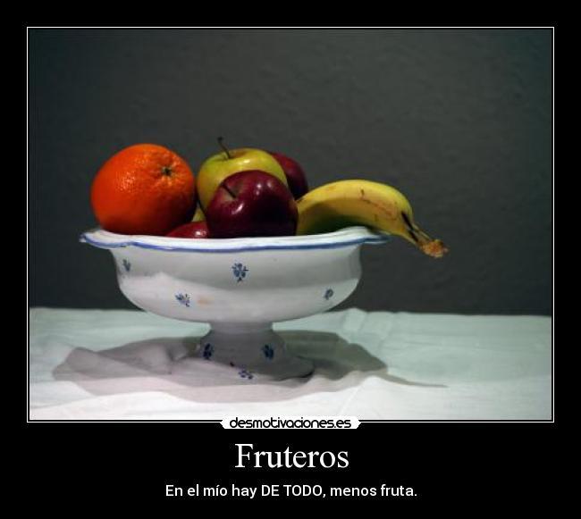 Carteles de Frutero | Desmotivaciones