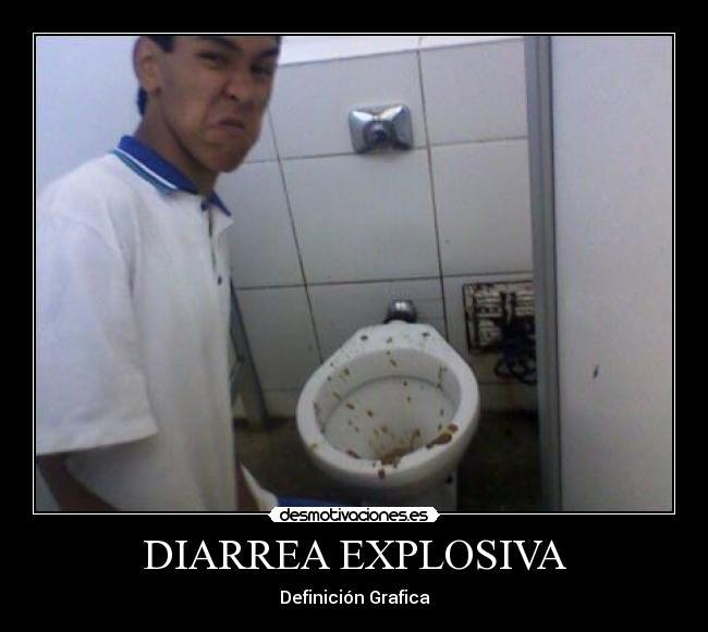 , Carteles y Desmotivaciones de diarrea explosiva definicion grafica