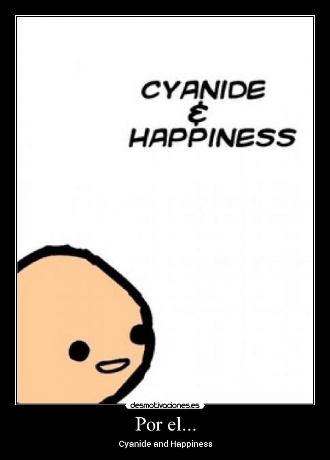 Por el... - Cyanide and Happiness