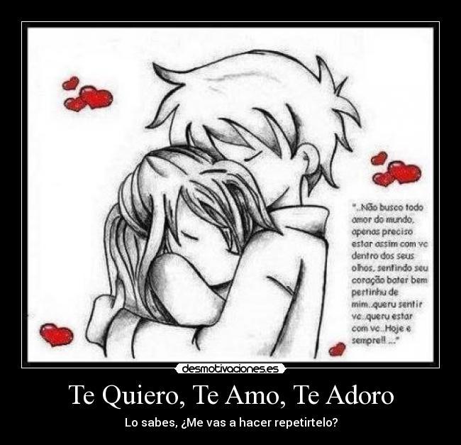 Te Quiero, Te Amo, Te Adoro
