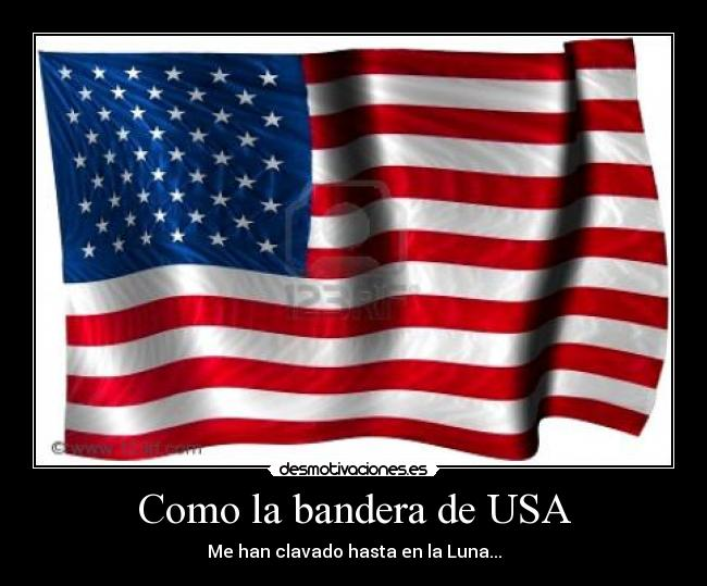 Imágenes, Carteles y Desmotivaciones de usa: desmotivaciones.es/977531/Como-la-bandera-de-USA