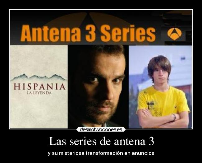 las series de antena 3 desmotivaciones. Black Bedroom Furniture Sets. Home Design Ideas