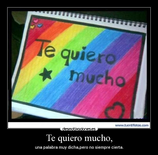 Te quiero mucho,