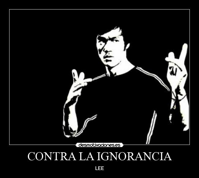 CONTRA LA IGNORANCIA - LEE