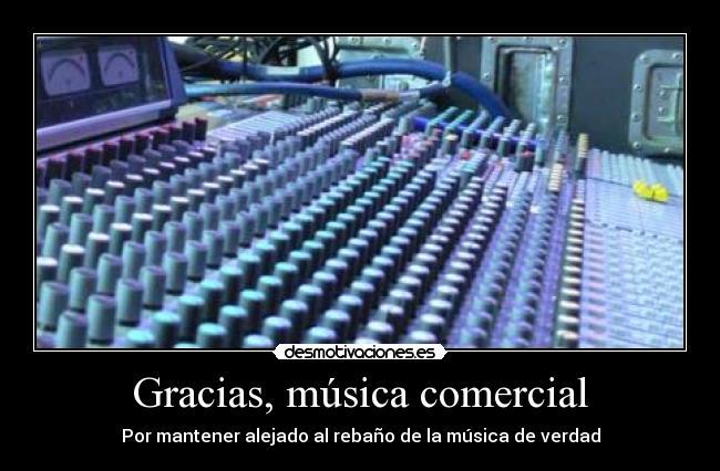 Musica comercial, ¿porqué gusta? ¿tiene calidad?