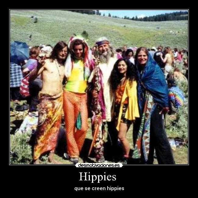 Hippies  - que se creen hippies