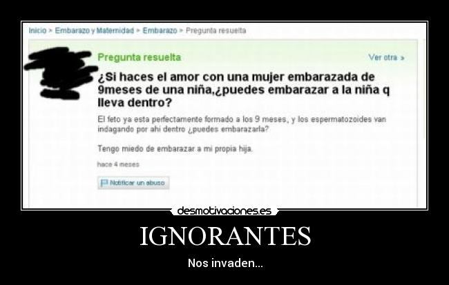IGNORANTES - Nos invaden...
