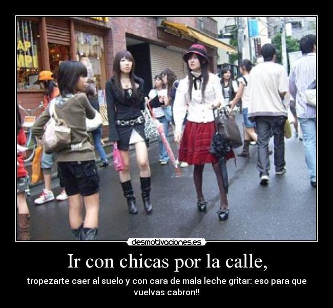 1a07e31126 Ir con chicas por la calle, | Desmotivaciones