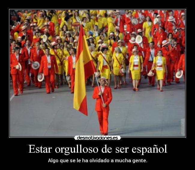 Estar Orgulloso De Ser Español Desmotivaciones