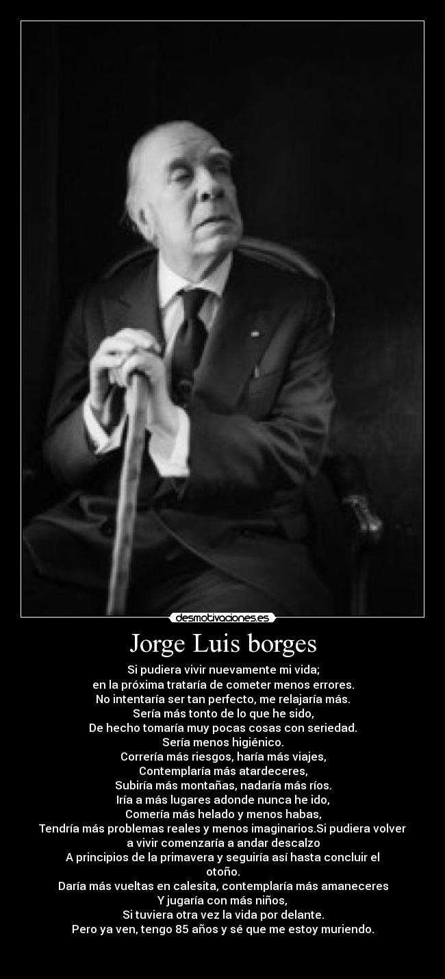 "jorge luis borges autobiographical essay The fictions of jorge luis borges the essay on borges, ""games with infinity in the ""autobiographical essay"" in the aleph he says that the story ""was."