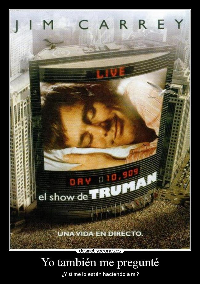 """the truman show belonging The gospel according to the truman show """"you belong here with me"""" he wants truman to stay in the world that is safe and familiar and comfortable."""