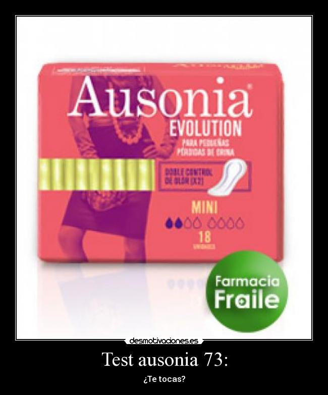 Test ausonia 73: - ¿Te tocas?